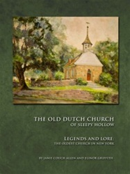 The Old Dutch Church of Sleepy Hollow: Legends and Lore
